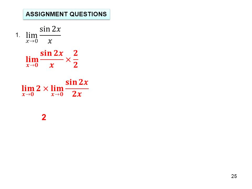 25 ASSIGNMENT QUESTIONS 1. 2