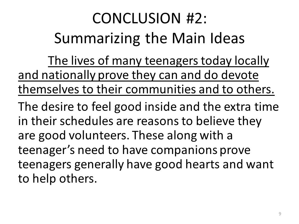 CONCLUSION #3 Calling the reader to action Today's teenagers do not devote themselves to others and their community, focusing only on their own wants and needs.