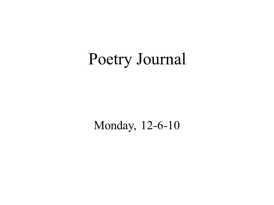 Poetry Journal Monday, 12-6-10