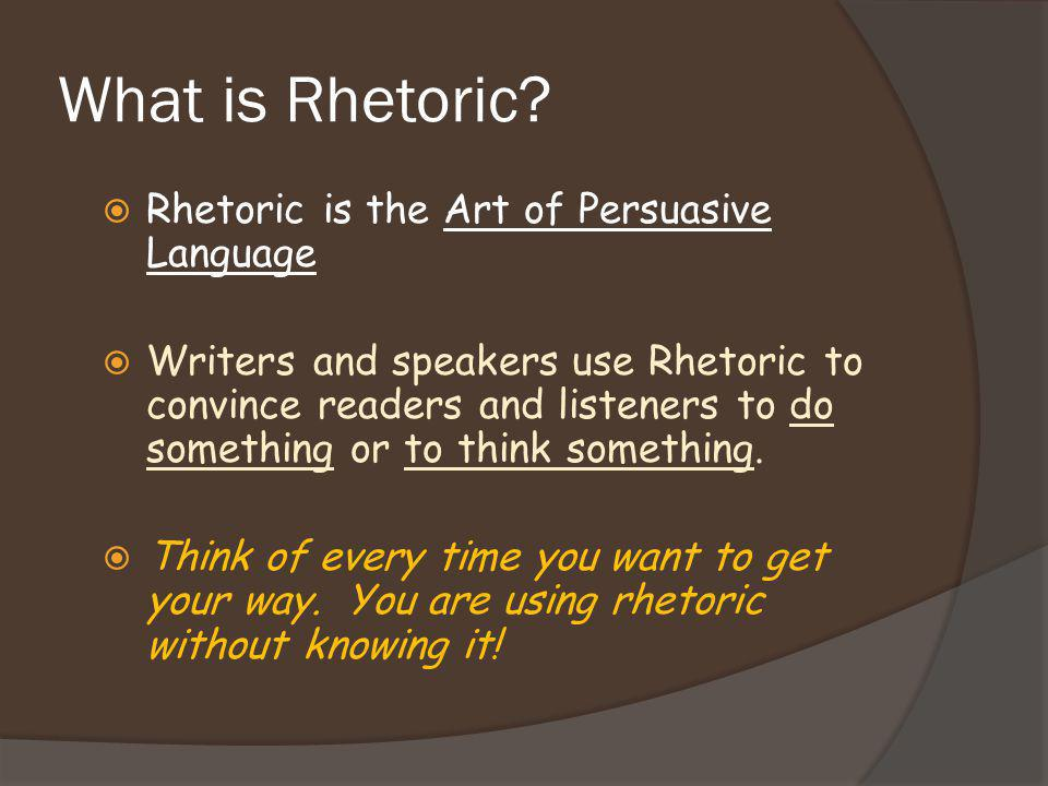 Using the Available Means  What does the word rhetoric imply.