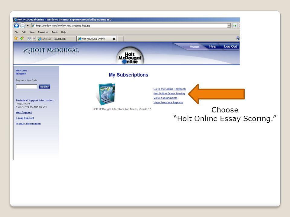 Choose Holt Online Essay Scoring.