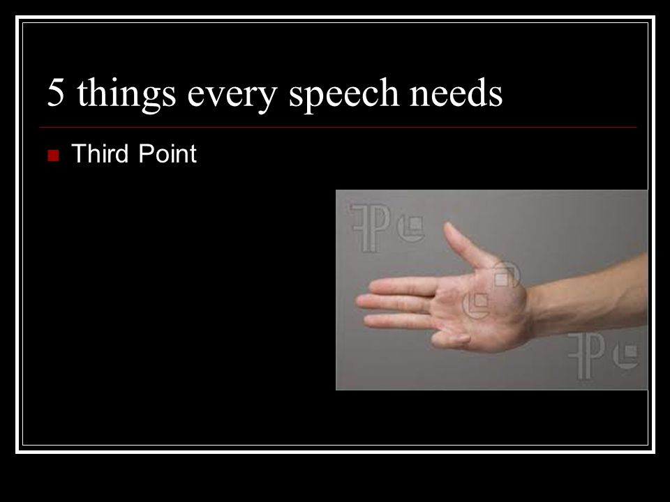 5 things every speech needs Third Point