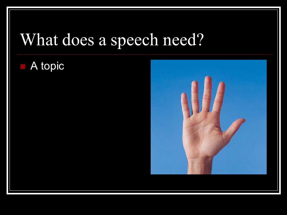 What does a speech need? A topic