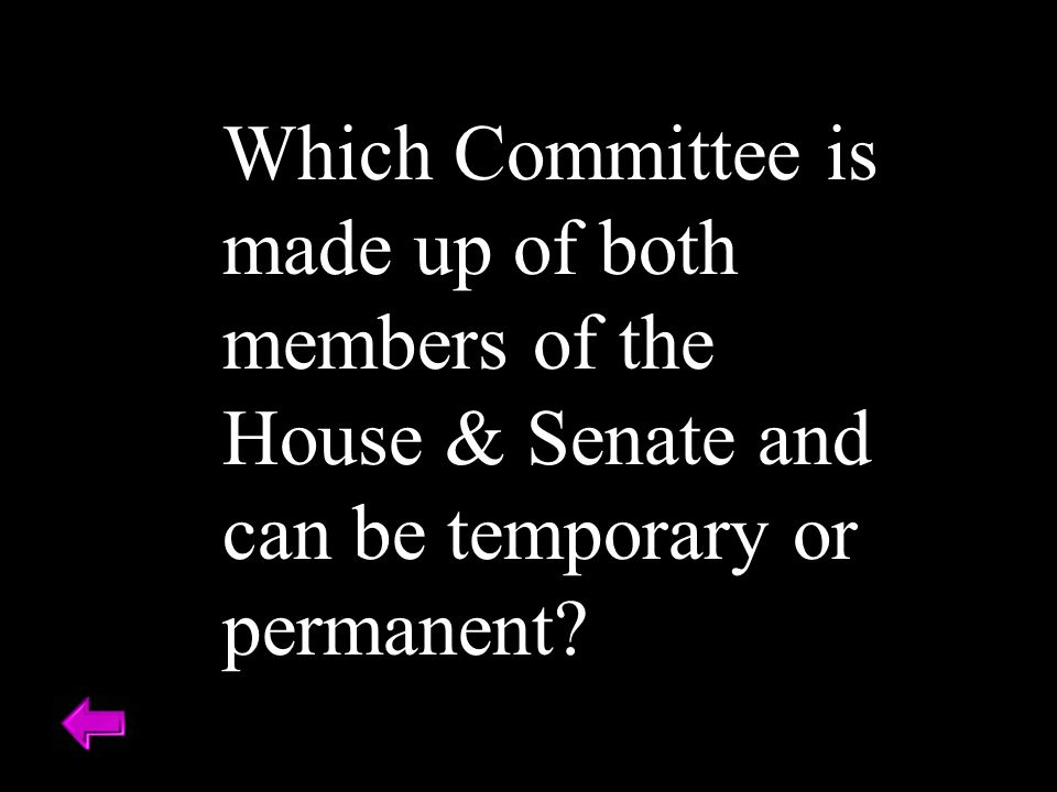 Which Committee is made up of both members of the House & Senate and can be temporary or permanent?