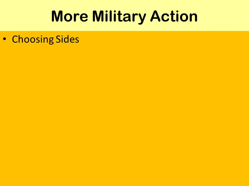 More Military Action Choosing Sides