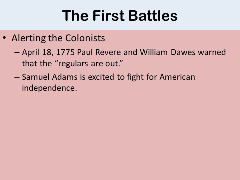 The First Battles Fighting at Lexington and Concord – At dawn the minutemen and the redcoats the first shot was fired.