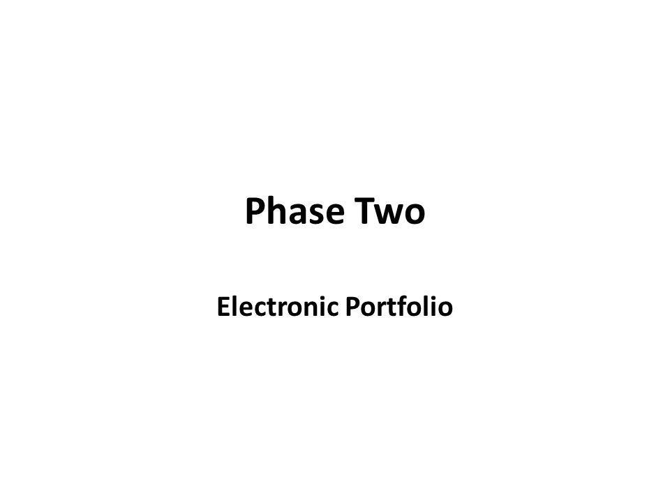 Phase Two Electronic Portfolio
