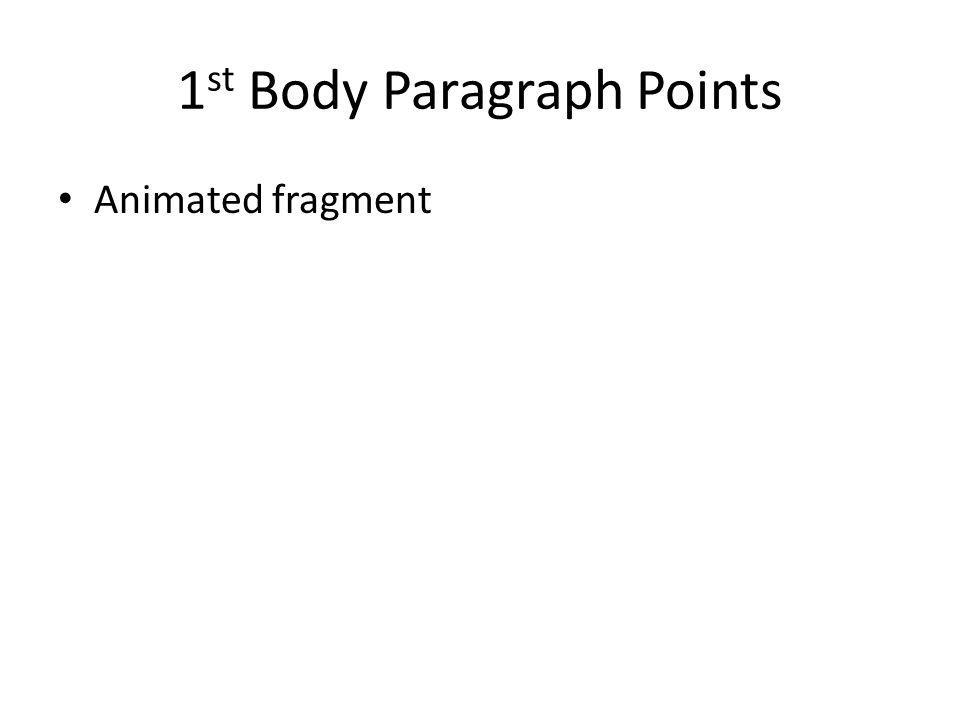 1 st Body Paragraph Points Animated fragment