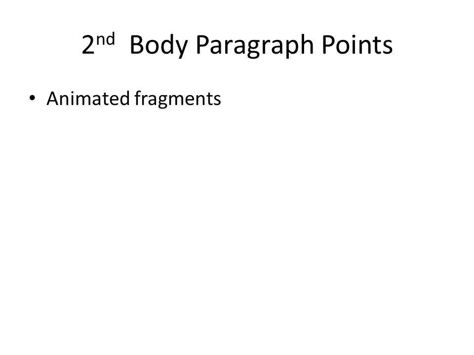 2 nd Body Paragraph Points Animated fragments