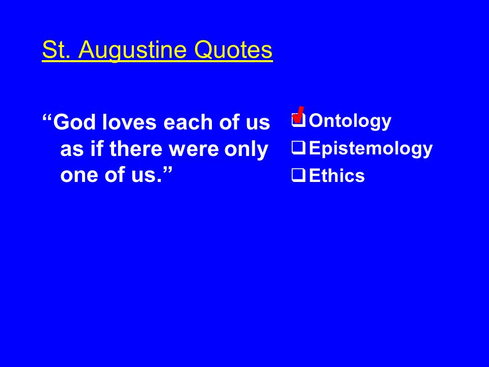 St.Augustine Quotes If I am deceived, I am.