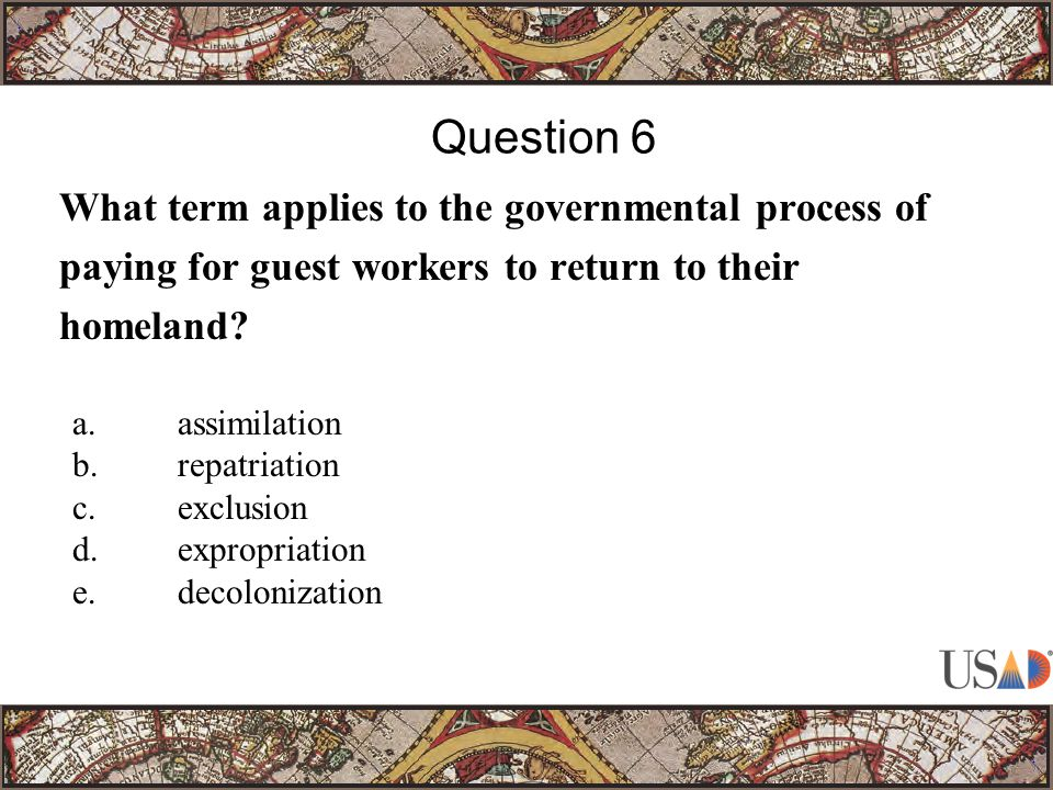 What term applies to the governmental process of paying for guest workers to return to their homeland.