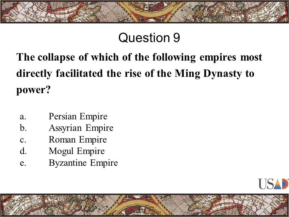 The collapse of which of the following empires most directly facilitated the rise of the Ming Dynasty to power.