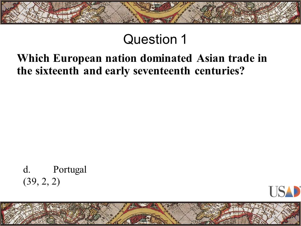 Which European nation dominated Asian trade in the sixteenth and early seventeenth centuries.