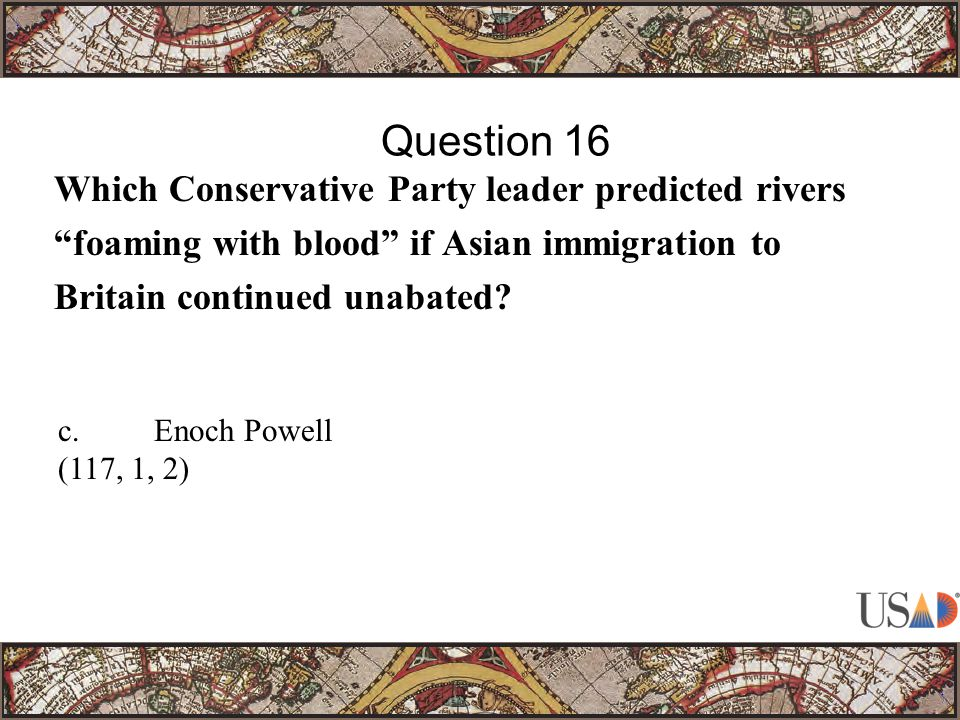 Which Conservative Party leader predicted rivers foaming with blood if Asian immigration to Britain continued unabated.