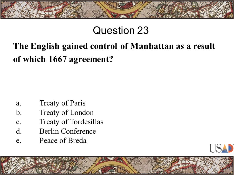 The English gained control of Manhattan as a result of which 1667 agreement.