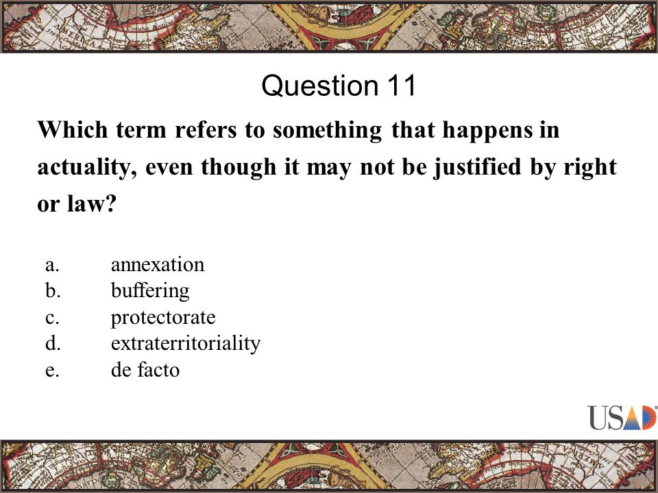 Which term refers to something that happens in actuality, even though it may not be justified by right or law.