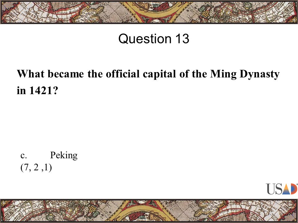 What became the official capital of the Ming Dynasty in 1421? Question 13 c.Peking (7, 2,1)