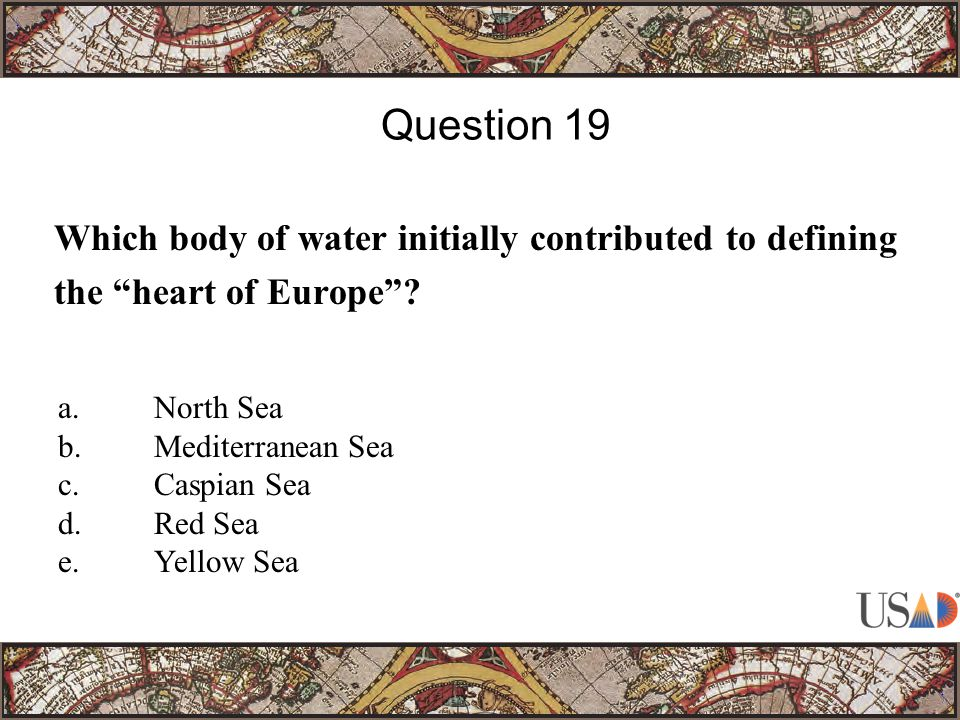 Which body of water initially contributed to defining the heart of Europe .