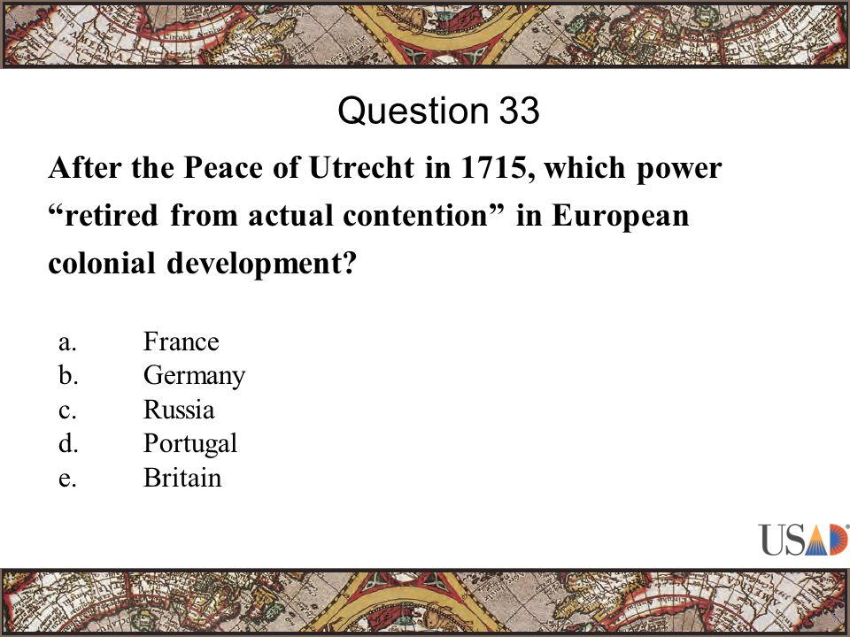 After the Peace of Utrecht in 1715, which power retired from actual contention in European colonial development.