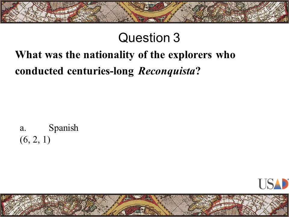 What was the nationality of the explorers who conducted centuries-long Reconquista.