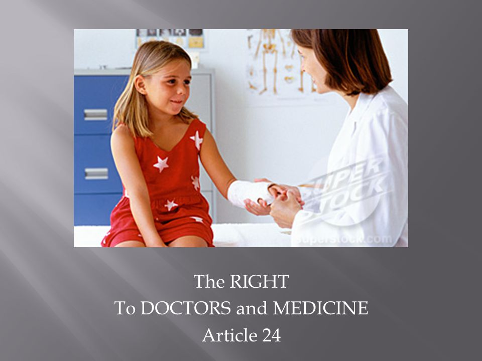 The RIGHT To DOCTORS and MEDICINE Article 24