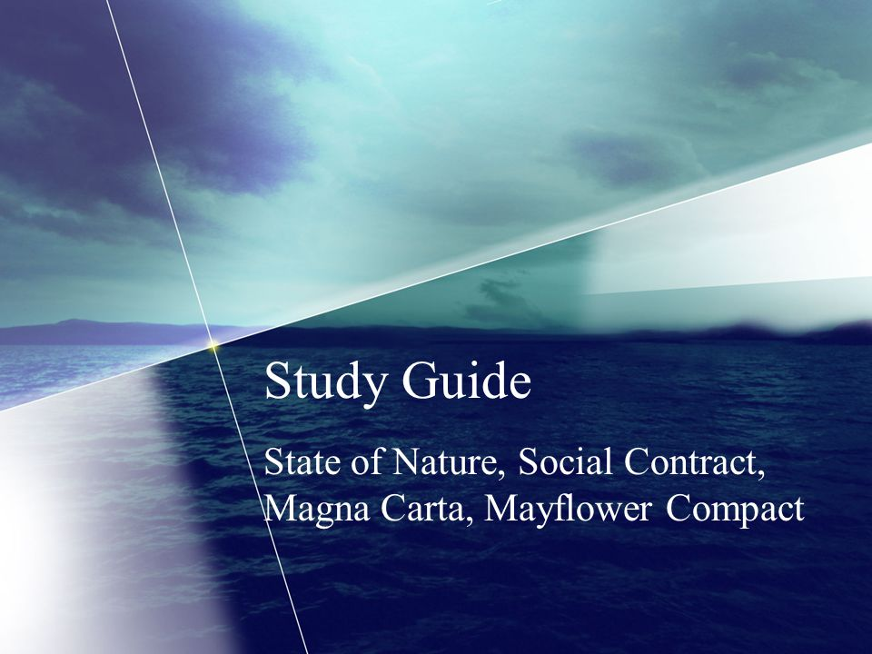 Study Guide State of Nature, Social Contract, Magna Carta, Mayflower Compact