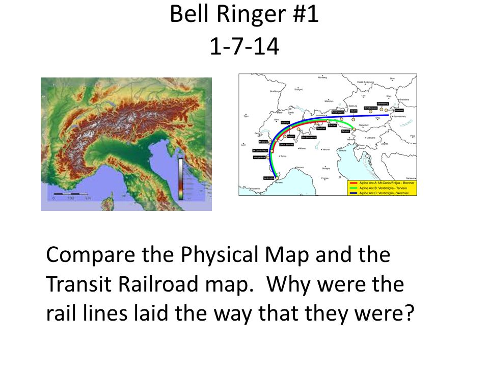 Bell Ringer #1 1-7-14 Compare the Physical Map and the Transit Railroad map. Why were the rail lines laid the way that they were?