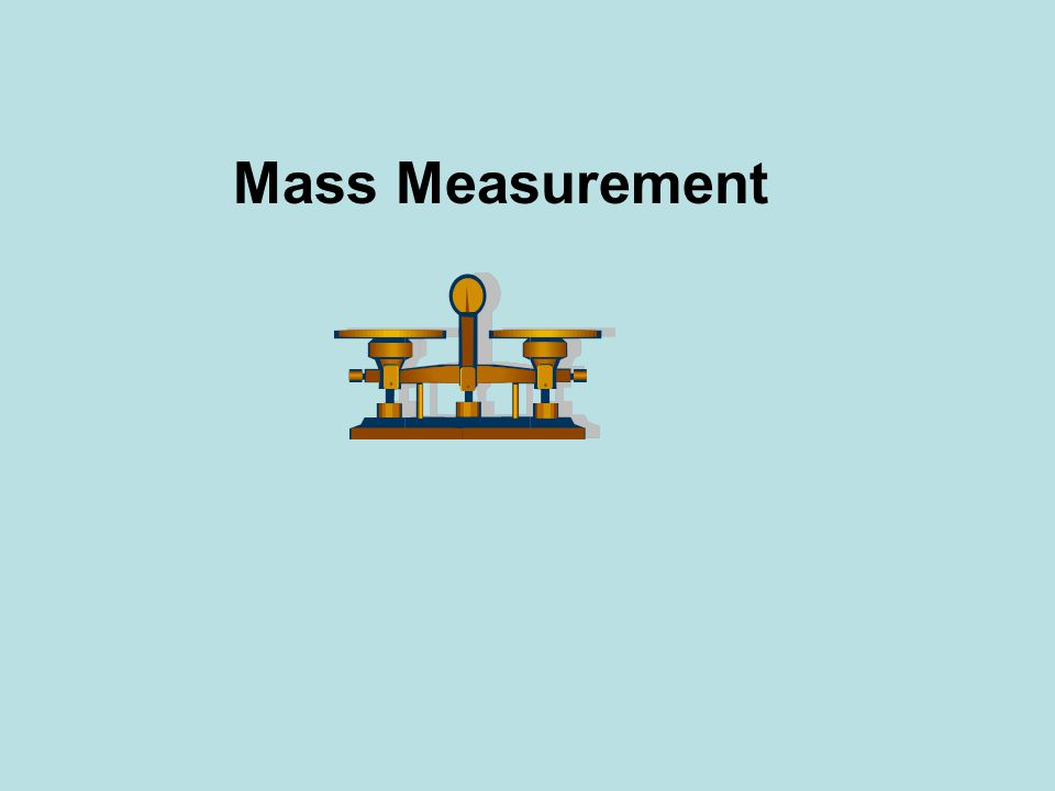 Mass Measurement