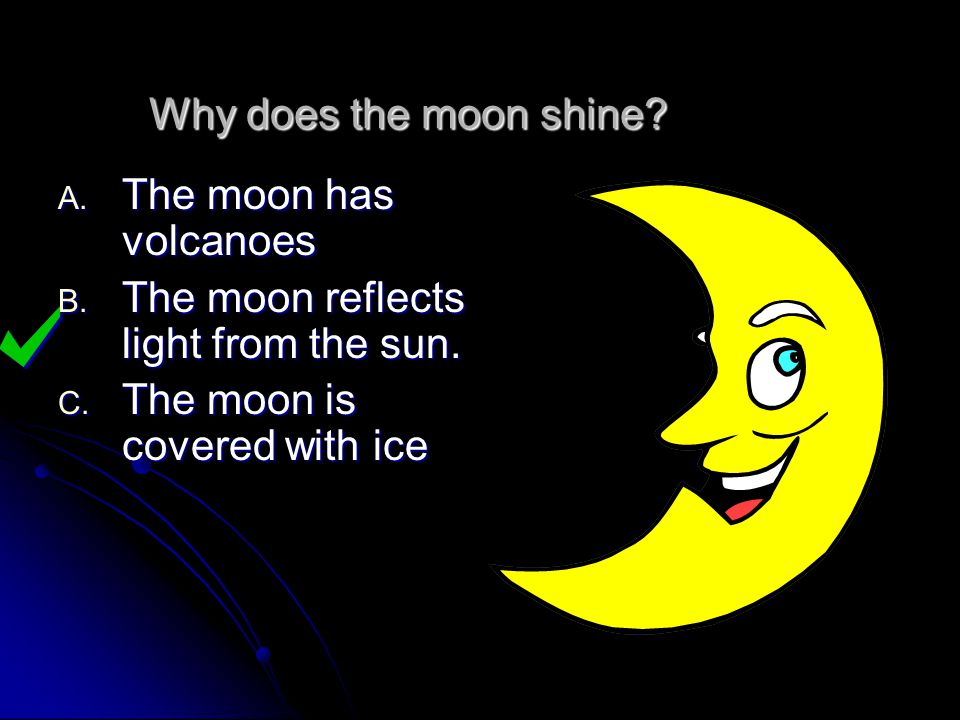 The SUN is the only source of light in space!!!