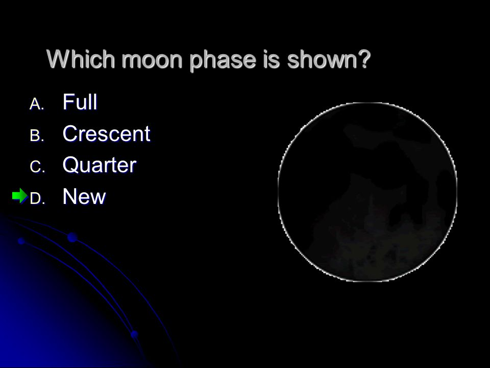 Which moon phase is shown? A. Full B. Crescent C. Quarter D. New