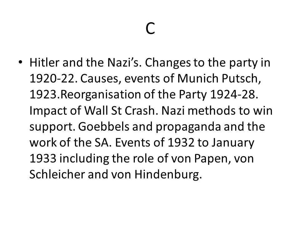 C Hitler and the Nazi's.Changes to the party in 1920-22.