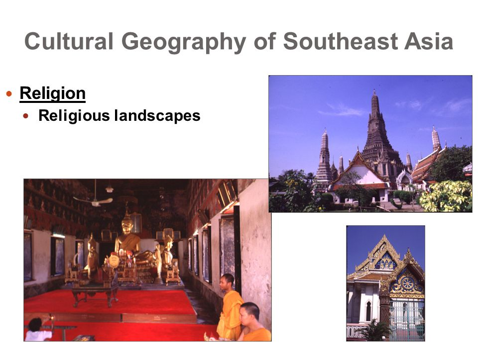 Cultural Geography of Southeast Asia Religion Religious landscapes