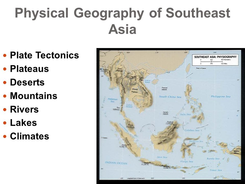 Physical Geography of Southeast Asia Plate Tectonics Plateaus Deserts Mountains Rivers Lakes Climates