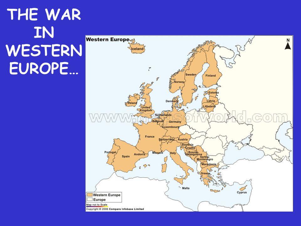 THE WAR IN WESTERN EUROPE…