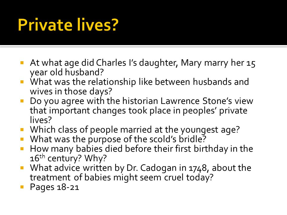  At what age did Charles I's daughter, Mary marry her 15 year old husband?  What was the relationship like between husbands and wives in those days?