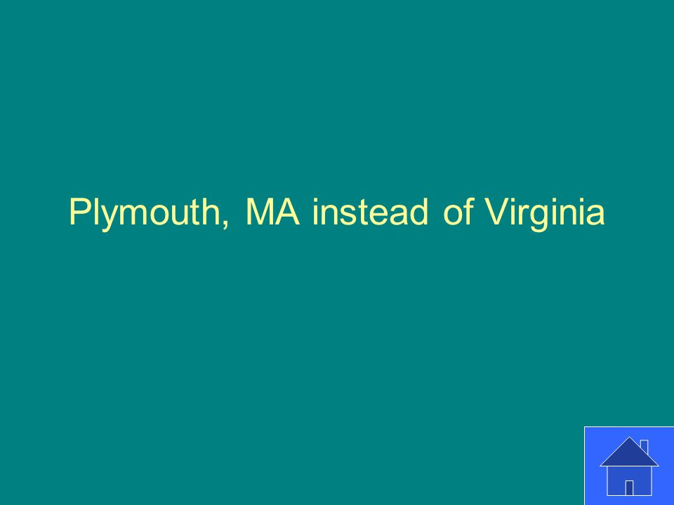 Plymouth, MA instead of Virginia