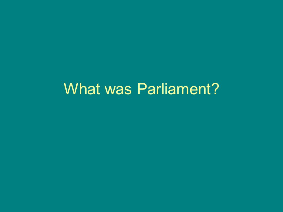 What was Parliament?