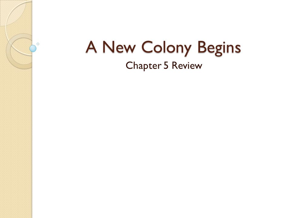 A New Colony Begins Chapter 5 Review