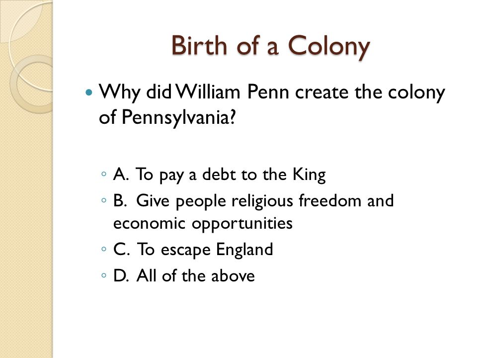 Birth of a Colony What religious group was William Penn associated with?