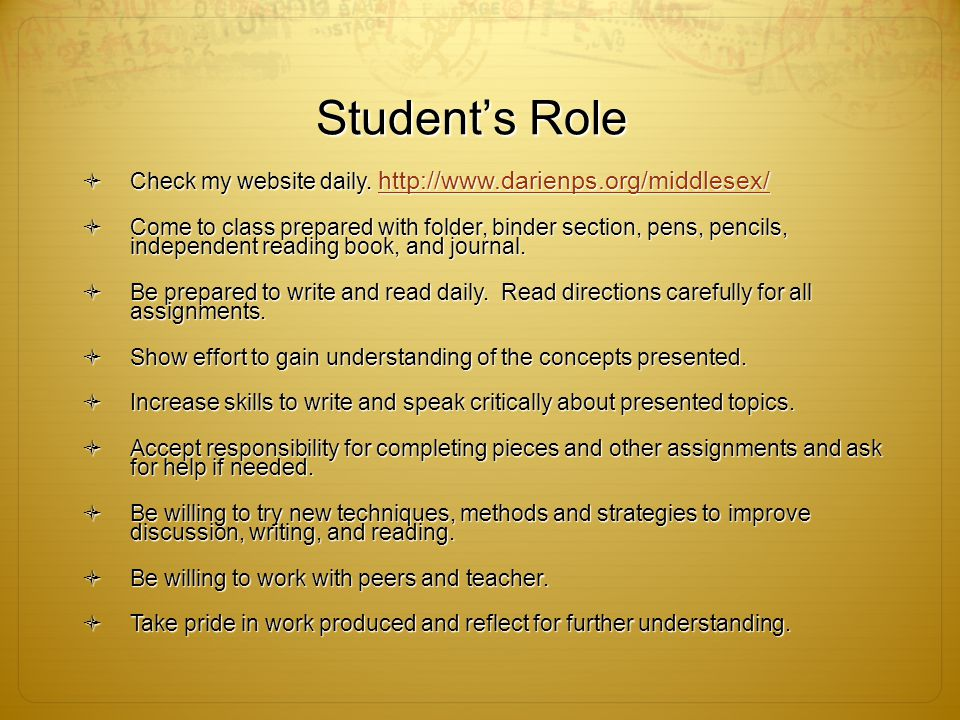Student's Role  Check my website daily.