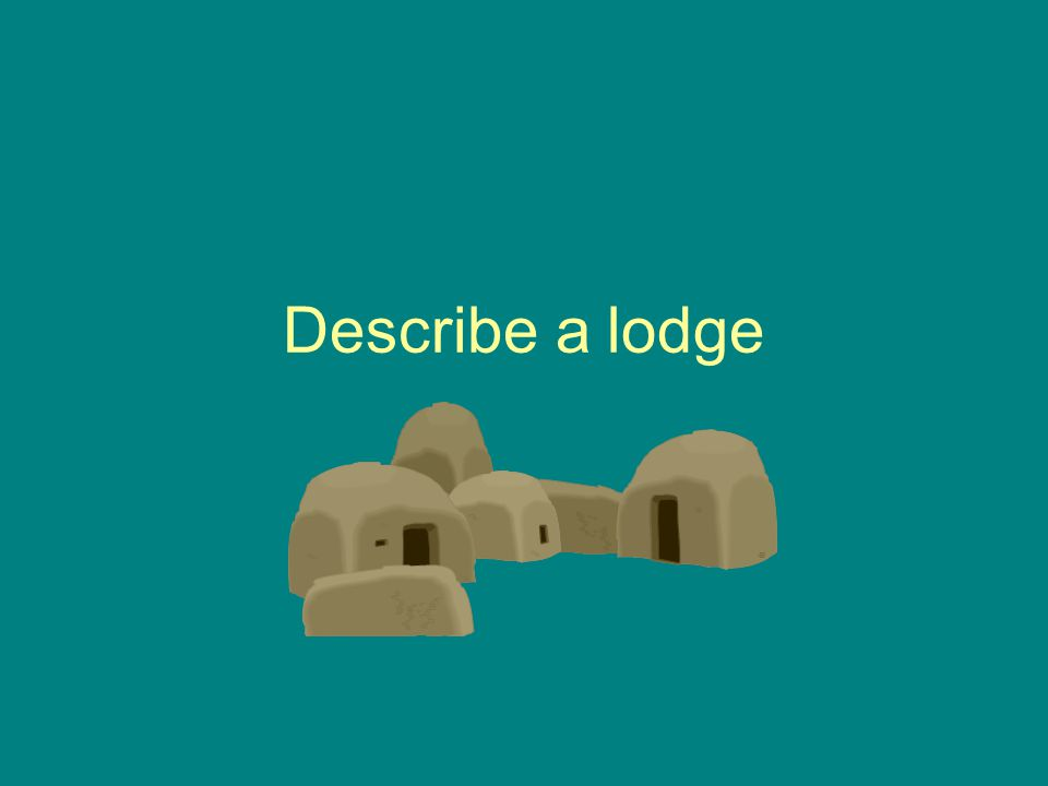 Describe a lodge