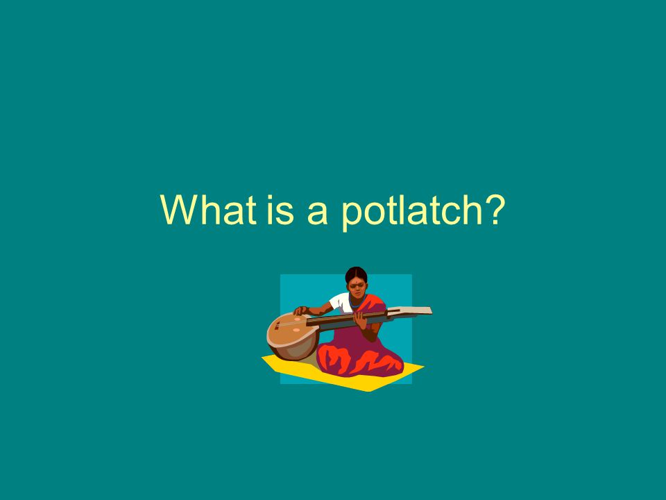 What is a potlatch?