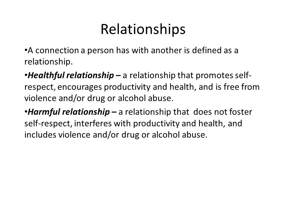 Relationships A connection a person has with another is defined as a relationship.
