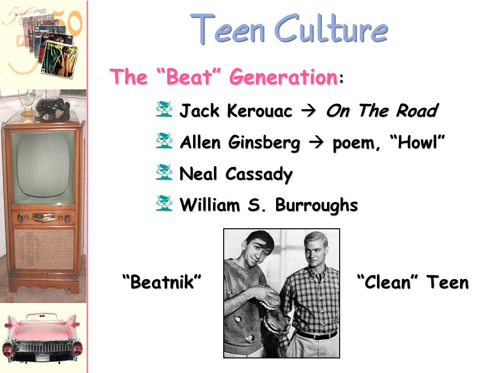 """Teen Culture """"Juvenile Delinquency"""" ??? Marlon Brando in The Wild One (1953) James Dean in Rebel Without a Cause (1955) 1951  J. D. Salinger's A Catc"""
