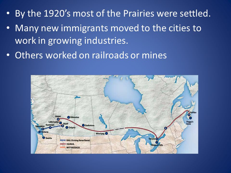 By the 1920's most of the Prairies were settled.