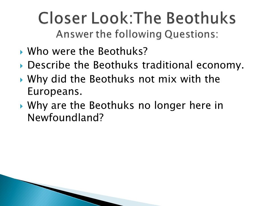  Who were the Beothuks.  Describe the Beothuks traditional economy.
