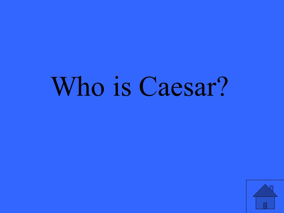 Who is Caesar?
