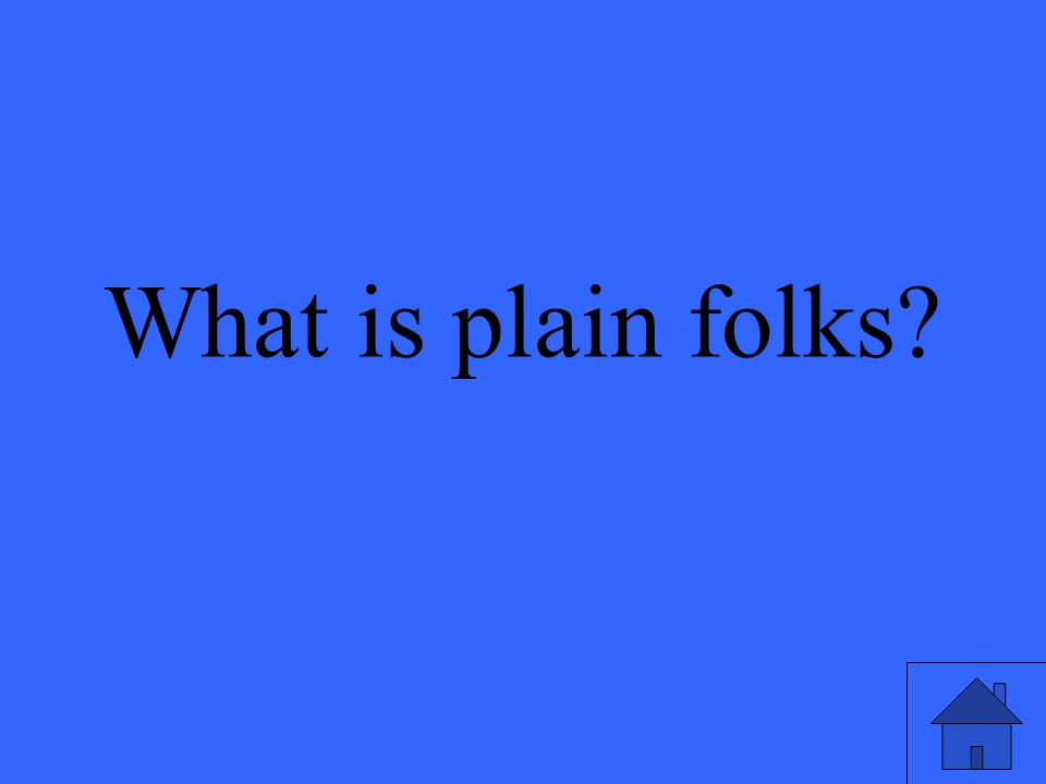 What is plain folks