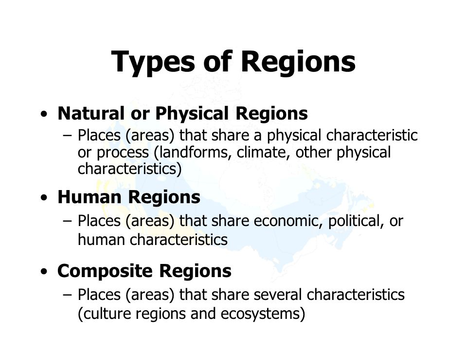 REGIONS How can we generalize about areas of the world? Which places share similar characteristics or processes?