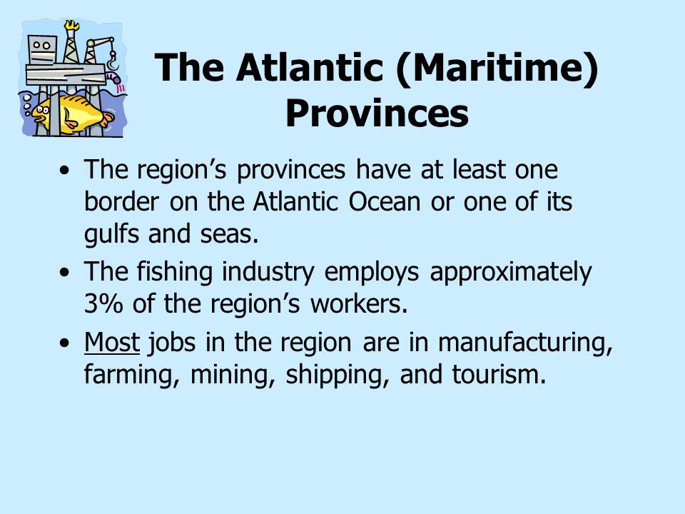 Canada's Human Regions: Economic  Atlantic (Maritime) Provinces  Ontario and Quebec  Prairie Provinces  British Columbia  The Territories